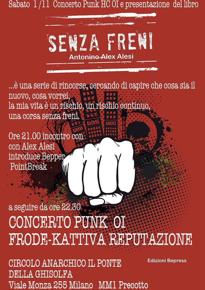 SENZA FRENI di Alex Alesi + SERATA PUNK HARD CORE OI ANTI FASCISTA