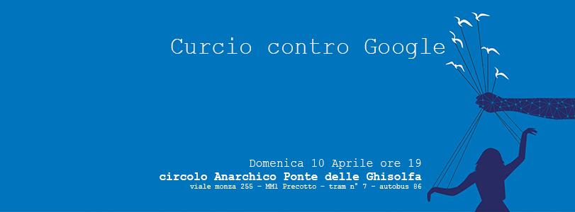 Curcio contro Google @ circolo Anarchico Ponte della Ghisolfa 10-04-2016